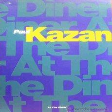Discos de vinilo: PAUL KAZAN-AT THE DINER MAXI 1993 SPAIN. Lote 13835379