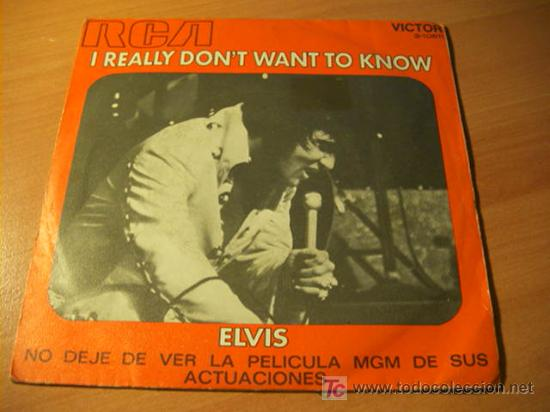 ELVIS ( I REALLY DON'T WANT TO KNOW ) SINGLE ESPAÑA 1971 (EPI15) (Música - Discos - Singles Vinilo - Pop - Rock - Extranjero de los 70)