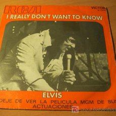 Discos de vinilo: ELVIS ( I REALLY DON'T WANT TO KNOW ) SINGLE ESPAÑA 1971 (EPI15). Lote 14621951