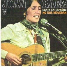 Discos de vinilo: JOAN BAEZ - CANTA EN ESPAÑOL NO NOS MOVERAN ***AM RECORDS 1977. Lote 18111198
