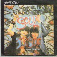 Discos de vinilo: SOFT CELL - ALMA DENTRO / YOU ONLY LIVE TWIST *** VERTIGO 1983 ESPAÑA DIFICIL. Lote 13871746