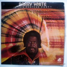 Discos de vinilo: BARRY WHITE- IS THIS WHATCHA WONT?. Lote 19500953