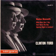 Discos de vinilo: CLINTON FORD MADAM MOSCOVITH WHAT MORE CAN I SAY 1963. Lote 26662720