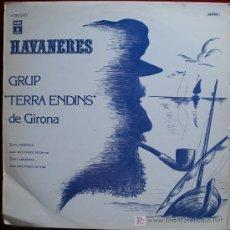 Discos de vinilo: LP - HAVANERES - GRUP TERRA ENDINS DE GIRONA. Lote 13952599