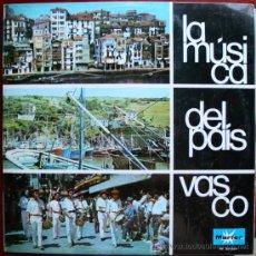 Discos de vinilo: LP - LA MÚSICA DEL PAIS VASCO - AGRUPACIÓN TÍPICA. Lote 27637140