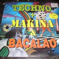 Discos de vinilo: TECHNO + MAKINA + BAKALAO--1992. Lote 25729479