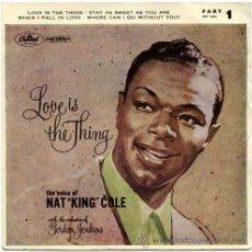Discos de vinilo: NAT KING COLE – LOVE IS THE THING PART 1 – EP UK 1957 – CAPITOL EAP I-824. Lote 18332300