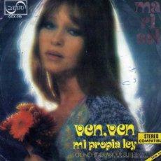 Discos de vinilo: MARISOL SINGLE VEN, VEN / MI PROPIA LEY. Lote 14032132