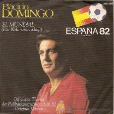 Discos de vinilo: PLACIDO DOMINGO CANATA EL MUNDIAL ´82 SINGLE EDITADO EN ALEMANIA. Lote 14057594