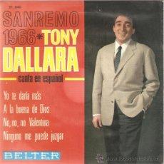 Discos de vinilo: EP TONY DALLARA - YO TE DARIA MAS,, EN ESPAÑOL - *PEDIDO MINIMO 9 EUROS . Lote 24456075
