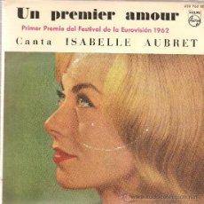 Discos de vinilo: EP EUROVISION : ISABELLE AUBRET - UN PREMIER AMOUR. Lote 24505157