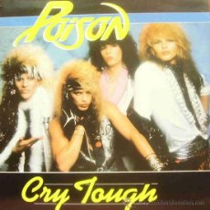 Discos de vinilo: POISON-CRY TOUGH MAXI SINGLE VINILO 1987 (ENGLAND). Lote 14080432
