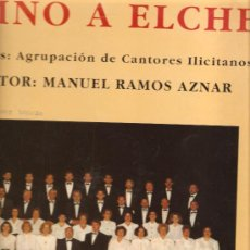 Discos de vinilo: MAXI SINGLE AGRUPACION DE CANTORES ILICITANOS - HIMNO A ELCHE . Lote 25175597
