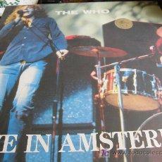Discos de vinilo: THE WHO, ...LIVE IN AMSTERDAN..DISCO DOBLE MUY RARO. Lote 27408000