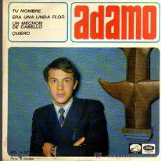 Discos de vinilo: SINGLE - ADAMO - TU NOMBRE / ERA UNA LINDA FLOR / UN MECHON DE CABELLO / QUIERO. Lote 19329806