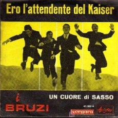 Discos de vinilo: SINGLE - I BRUZI - ERO L'ATTENDENTE DEL KAISER. Lote 19329807