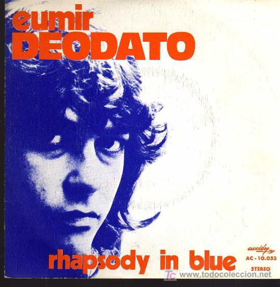 SINGLE - EUMIR DEODATO - RHAPSODY IN BLUE (Música - Discos - Singles Vinilo - Jazz, Jazz-Rock, Blues y R&B)