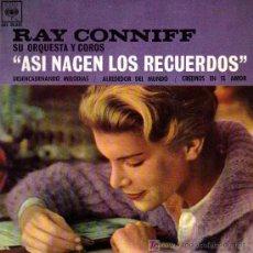 Discos de vinilo: SINGLE - RAY CONIFF ORQUESTA Y COROS - ASI NACEN LOS RECUERDOS / DESENCADENANDO MELODIAS.... Lote 14208070
