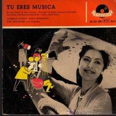 Discos de vinilo: SINGLE - CATERINA VALENTE / SILVIO FRANCESCO Y KURT EDELHAGEN Y ORQ. - TU ERES MUSICA. Lote 14208111