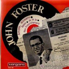 Discos de vinilo: SINGLE - JOHN FOSTER - AMORE, SCUSAMI / RELAX.... Lote 14167452