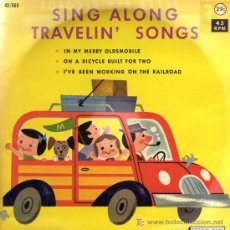 Discos de vinilo: SINGLE - PETER PAN ORCHESTRA & CHORUS - SING ALONG TRAVELIN' SONGS - IN MY MERRY OLDSMOBILE.... Lote 20153186