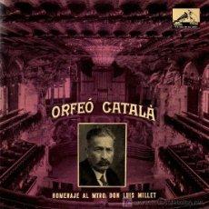 Discos de vinilo: SINGLE - HOMENAJE AL MTRO. DON LUIS MILLET Nº 6 - ORFEÓ CATALÀ. Lote 14172572