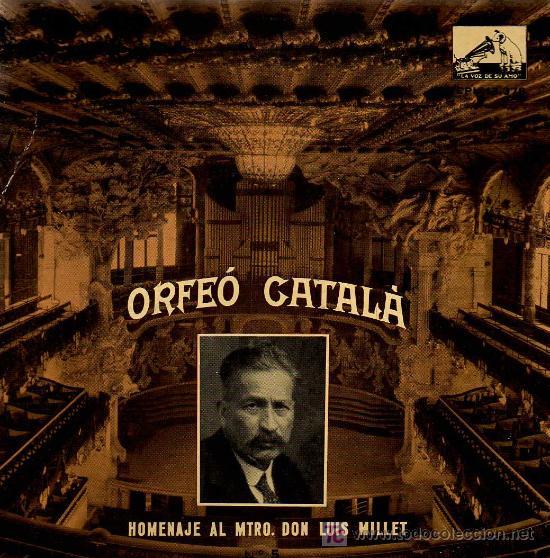 SINGLE - HOMENAJE AL MTRO. DON LUIS MILLET Nº 5 - ORFEÓ CATALÀ (Música - Discos - Singles Vinilo - Clásica, Ópera, Zarzuela y Marchas)