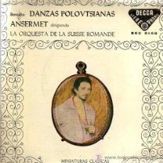 Discos de vinilo: SINGLE - DANZAS POLOVTSIANAS (BORODIN) - ANSERMET Y ORQUESTA DE LA SUISSE ROMANDE. Lote 14181089