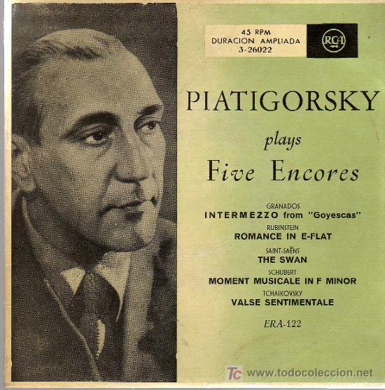 SINGLE - PIATIGORSKY PLAYS FIVE ENCORES - GRANADOS, RUBINSTEIN, SAINT SAENS, SCHUBERT, TCHAIKOVSKY (Música - Discos - Singles Vinilo - Clásica, Ópera, Zarzuela y Marchas)