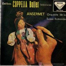 Discos de vinilo: SINGLE - COPPELIA (DELIBES) - ANSERMET / ORQUESTA DE LA SUISSE ROMANDE. Lote 14181136