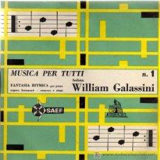 Discos de vinilo: SINGLE - WILLIAM GALASSINI - MUSICA PER TUTTI. Lote 14181166