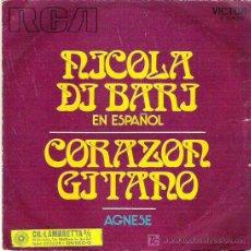 Discos de vinilo: NICOLA DE BARI EN ESPAÑOL - CORAZON GITANO / AGNESE ** RCA VICTOR 1971. Lote 14200415