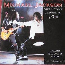 Discos de vinilo: MICHAEL JACKSON / GIVE IN TO ME- SINGLE DE VINILO/ LA PORTADA ES UN POSTEL A TODO COLOR. Lote 14206389