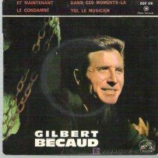 Discos de vinilo: GILBERT BECAUD -ET MAINTENANT ** EP LA VOZ DE SU AMO FRANCIA. Lote 14215774