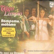 Discos de vinilo: TRIGO LIMPIO YO NACI EN OREGON / ROMPEME, MATAME. Lote 27200059