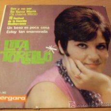 Discos de vinilo: LITA TORELLO ( VII FESTIVAL CANCION MEDITERRANEA ) EP SER Y NO SER (EPI15). Lote 14335380