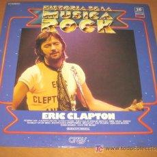 Discos de vinilo: ERIC CLAPTON - HISTORIA MUSICA ROCK Nº 10 - LP - DECCA 1981 SPAIN LP 006 - VINILO N MINT. Lote 26931104