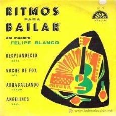 Discos de vinilo: FELIPE BLANCO - RITMOS PARA BAILAR ** BERTA EP 1959. Lote 86495356