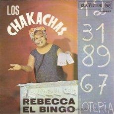 Discos de vinilo: LOS CHAKACHAS SINGLE SELLO RCA VICTOR AÑO 1967. Lote 14248687