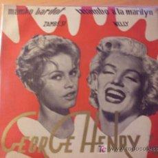 Discos de vinilo: MAMBO BRIGITTE BARDOT / MAMBO A MARILYN MONROE ( GEORGE HENRY ) BELTER 50052 (EPI15). Lote 27225824