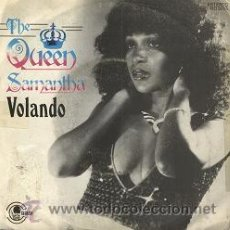 Discos de vinilo: THE QUEEN SAMANTHA: VOLANDO (SINGLE DE 1980). Lote 14419166