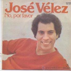 Discos de vinilo: JOSE VELEZ,NO POR FAVOR DEL 78. Lote 114299220