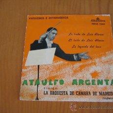 Discos de vinilo: EP DE ATAULFO ARGENTA ... ALHAMBRA / ** LA BODA DE LUIS ALFONSO + 2. Lote 17689644