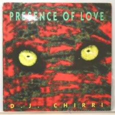 Discos de vinilo: D.J. CHIRRI PRESENCE OF LOVE MAXI 33RPM 1995. Lote 14436111