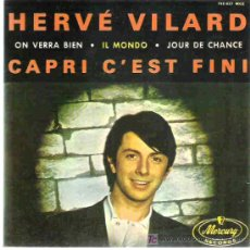 Discos de vinilo: HERVE VILARD - CAPRI C`EST FINI *** MERCURY 1965 EP. Lote 14475913