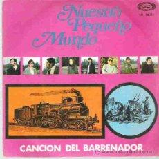 Discos de vinilo: NUESTRO PEQUEÑO MUNDO - CANCION DEL BARRENADOR / EL QUINTO * MOVIPLAY. Lote 14497859