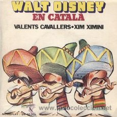 Discos de vinilo: WALT DISNEY EN CATALÁ: VALENTS CAVALLERS (SINGLE DE 1972). Lote 23970398