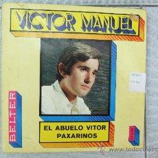 Discos de vinilo: VICTOR MANUEL - EL ABUELO VITOR / PAXARINOS - SINGLE BELTER 1969. Lote 24649642