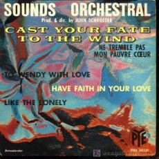 Discos de vinilo: SOUNDS ORCHESTRAL - CAST YOUR FATE TO THE WIND / TO WENDY WITH LOVE / LIKE THE LONELY - EP FRANCIA. Lote 14626476