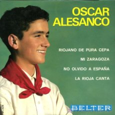 Discos de vinilo: OSCAR ALESANCO - RIOJANO DE PURA CEPA / MI ZARAGOZA / NO OLVIDO A ESPAÑA / LA RIOJA CANTA - EP 1966. Lote 101682223